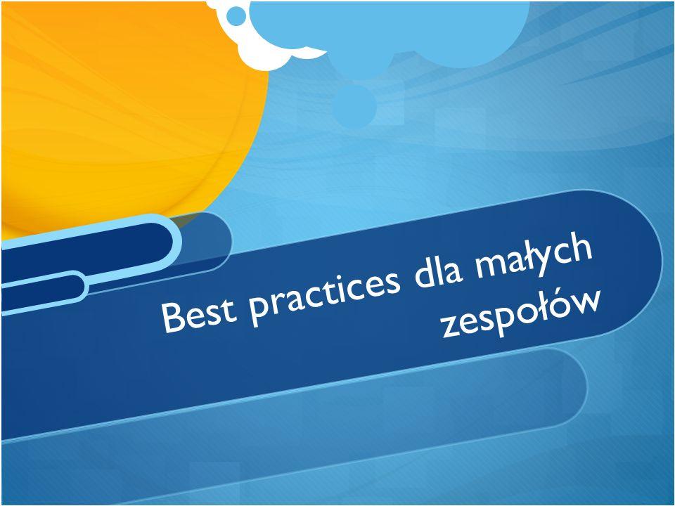 Best practices dla małych zespołów