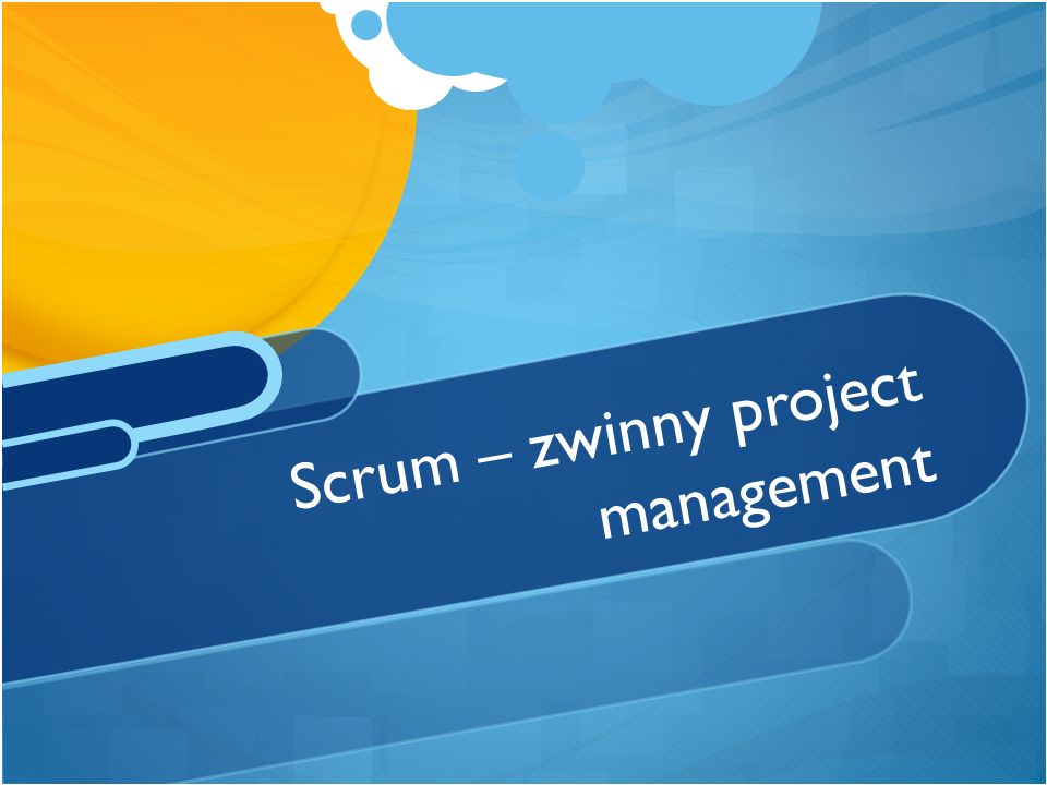 Scrum – zwinny project management