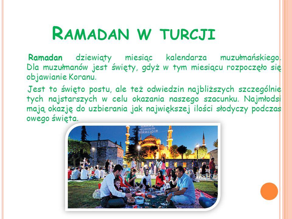 R AMADAN W TURCJI Ramadan dziewiąty miesiąc kalendarza muzułmańskiego. Dla muzułmanów jest święty, gdyż w tym miesiącu rozpoczęło się objawianie Koran