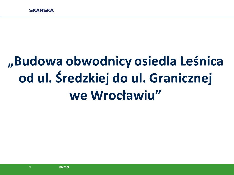 """Internal """"Budowa obwodnicy osiedla Leśnica od ul. Średzkiej do ul. Granicznej we Wrocławiu"""" 1"""
