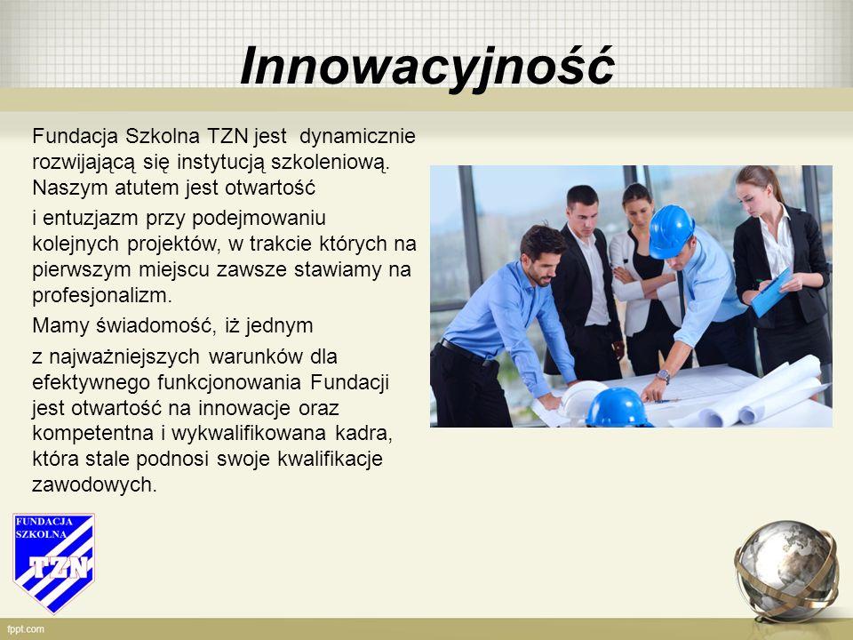 Innowacyjność Fundacja Szkolna TZN jest dynamicznie rozwijającą się instytucją szkoleniową.
