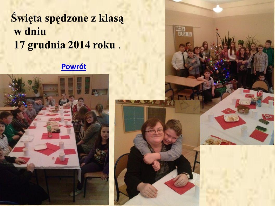 Święta spędzone z klasą w dniu 17 grudnia 2014 roku. Powrót
