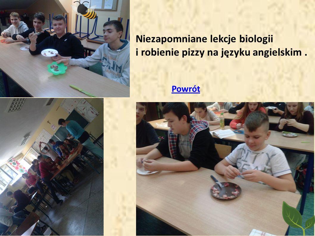 Niezapomniane lekcje biologii i robienie pizzy na języku angielskim. Powrót