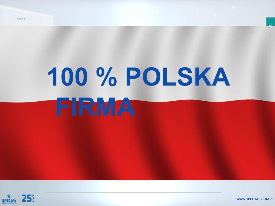 SLAJD 5 WWW.SPECJAL.COM.PL 100 % POLSKA FIRMA