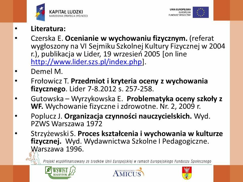 Literatura: Czerska E.Ocenianie w wychowaniu fizycznym.