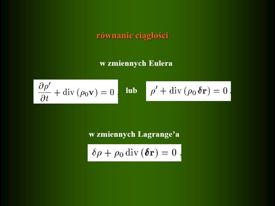 równanie ciągłości lub w zmiennych Lagrange'a w zmiennych Eulera