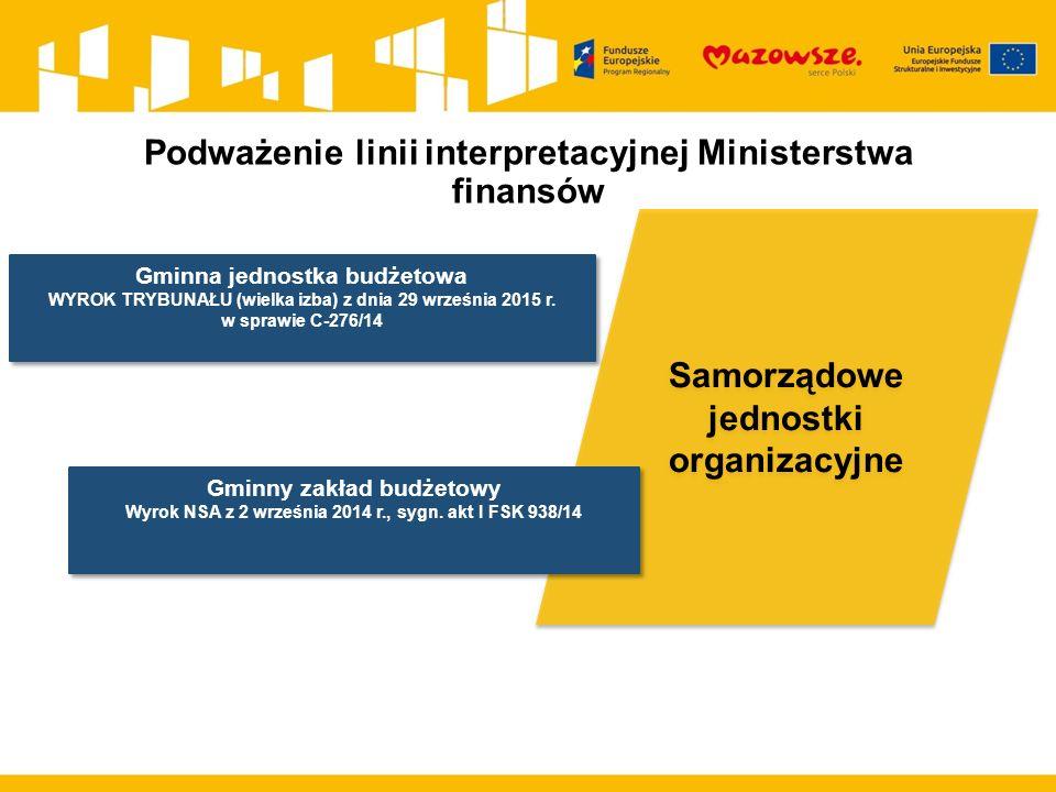 Samorządowe jednostki organizacyjne Podważenie linii interpretacyjnej Ministerstwa finansów Gminna jednostka budżetowa WYROK TRYBUNAŁU (wielka izba) z dnia 29 września 2015 r.