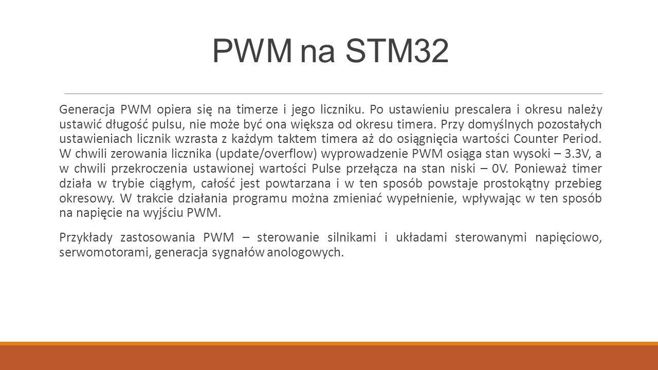 PWM na STM32 Generacja PWM opiera się na timerze i jego liczniku.