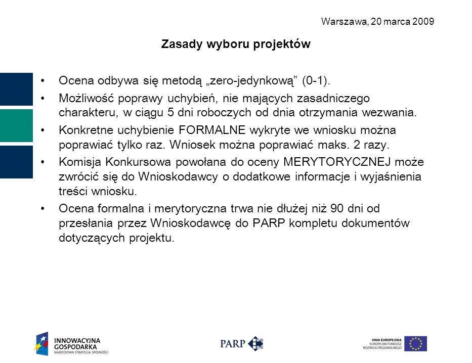 """Warszawa, 2 0 marca 2009 Zasady wyboru projektów Ocena odbywa się metodą """"zero-jedynkową"""" (0-1). Możliwość poprawy uchybień, nie mających zasadniczego"""
