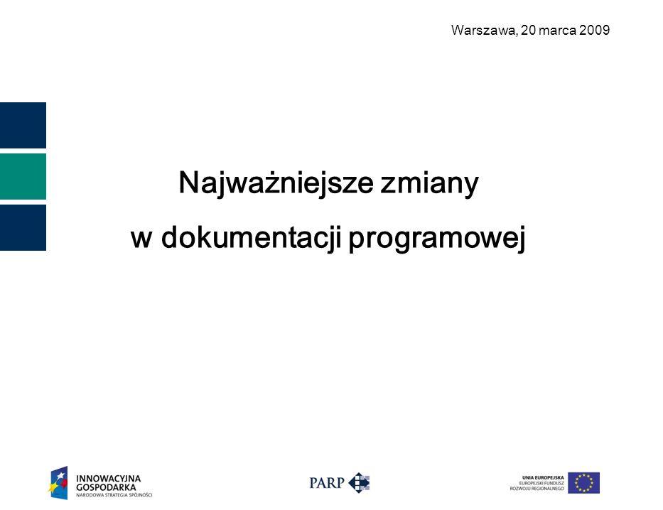 Warszawa, 2 0 marca 2009 Najważniejsze zmiany w dokumentacji programowej