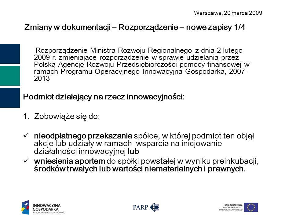 Warszawa, 2 0 marca 2009 Zmiany w dokumentacji – Rozporządzenie – nowe zapisy 1/4 Rozporządzenie Ministra Rozwoju Regionalnego z dnia 2 lutego 2009 r.