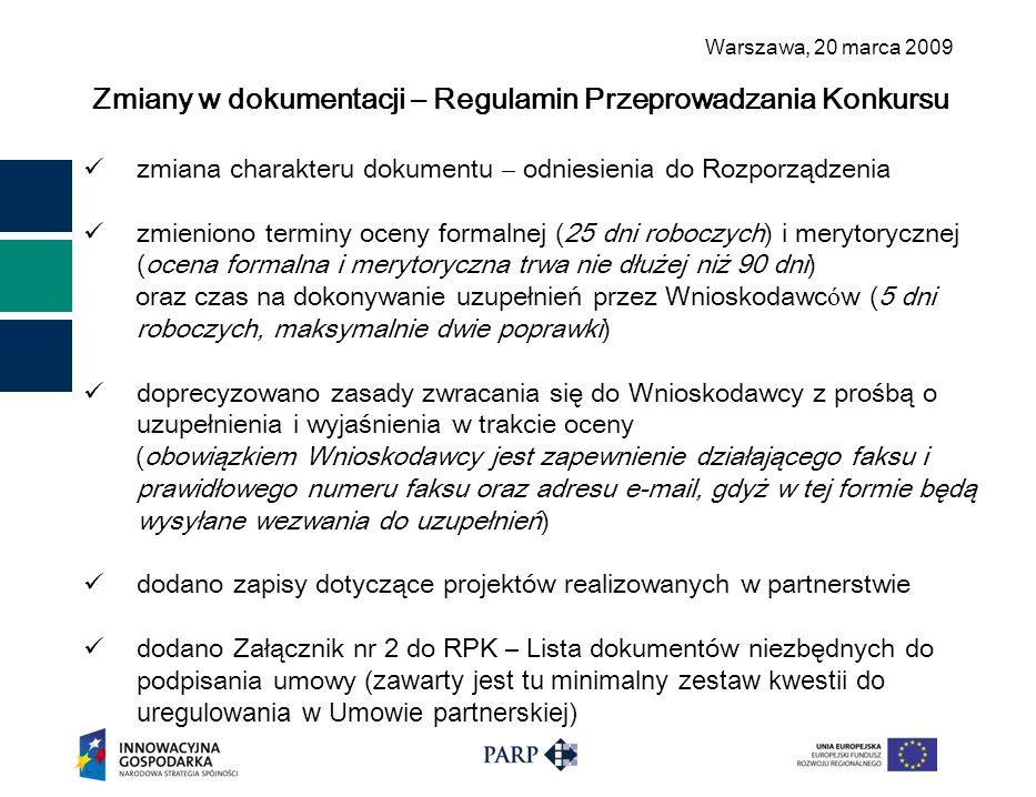 Warszawa, 2 0 marca 2009 Zmiany w dokumentacji – Regulamin Przeprowadzania Konkursu zmiana charakteru dokumentu – odniesienia do Rozporządzenia zmieni
