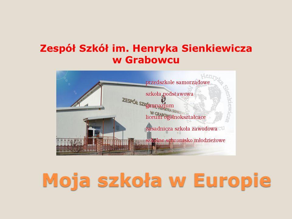 Moja szkoła w Europie Zespół Szkół im. Henryka Sienkiewicza w Grabowcu