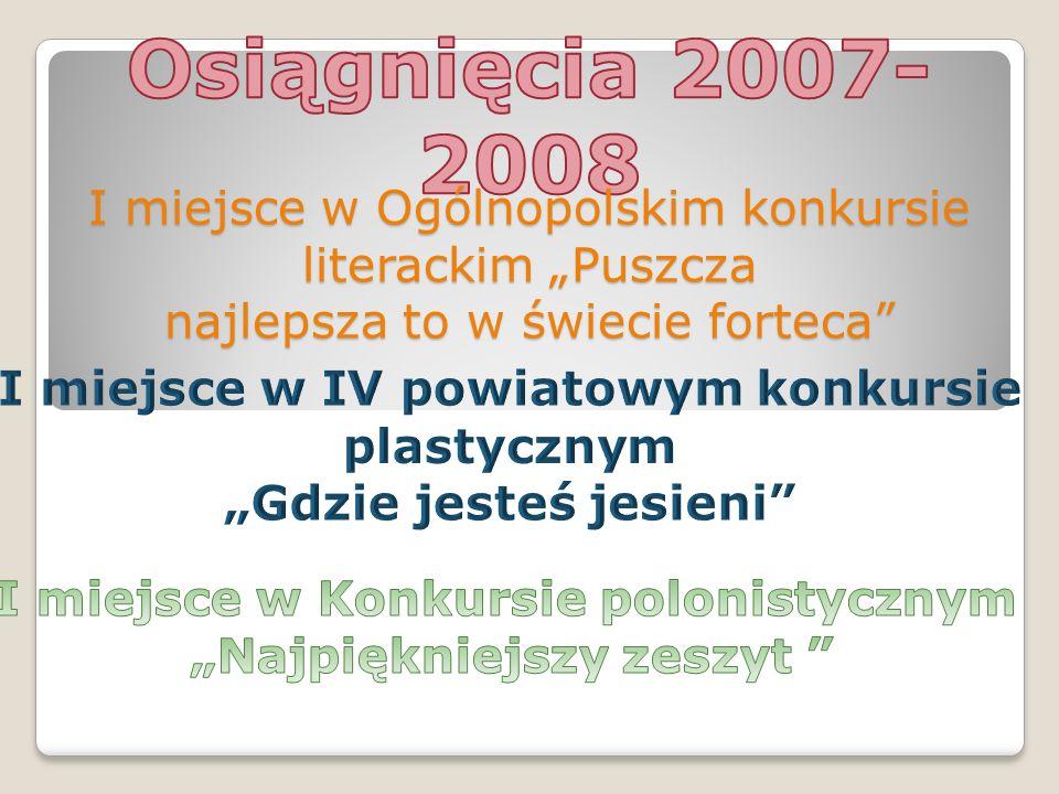 """I miejsce w Ogólnopolskim konkursie literackim """"Puszcza najlepsza to w świecie forteca"""""""