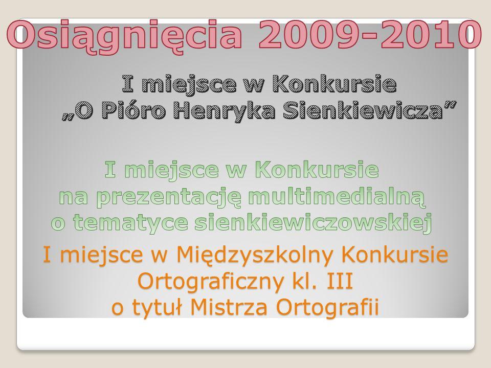 I miejsce w Międzyszkolny Konkursie Ortograficzny kl. III o tytuł Mistrza Ortografii