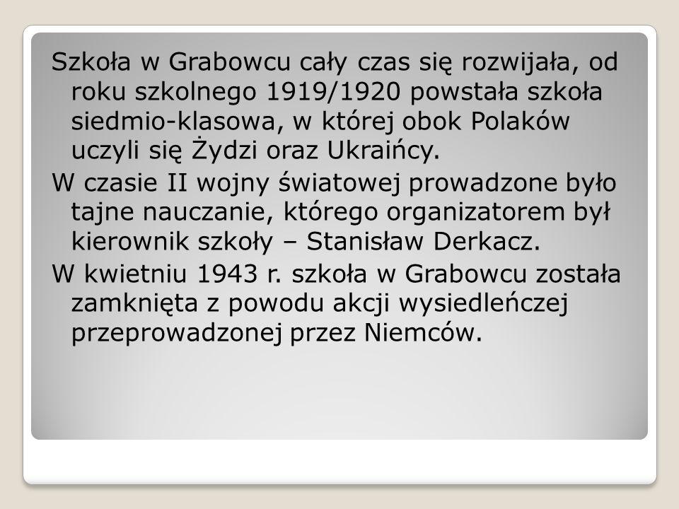 Szkoła w Grabowcu cały czas się rozwijała, od roku szkolnego 1919/1920 powstała szkoła siedmio-klasowa, w której obok Polaków uczyli się Żydzi oraz Uk