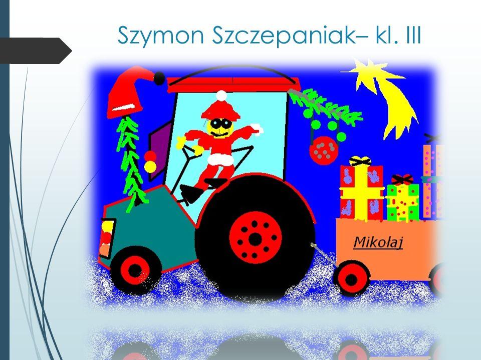 Szymon Szczepaniak– kl. III
