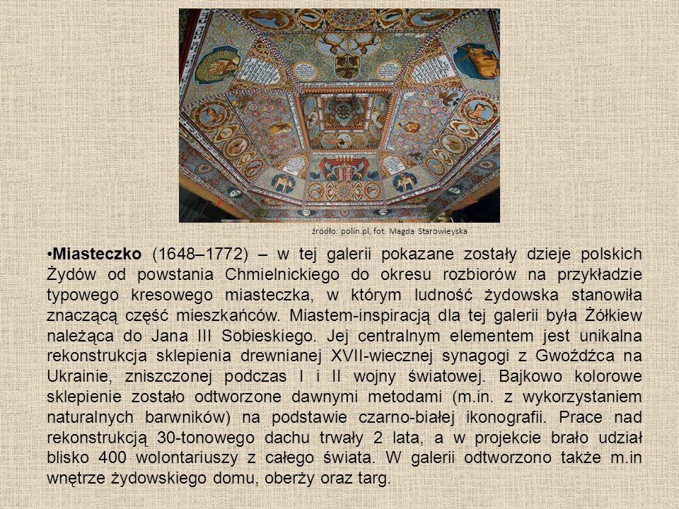 Miasteczko (1648–1772) – w tej galerii pokazane zostały dzieje polskich Żydów od powstania Chmielnickiego do okresu rozbiorów na przykładzie typowego kresowego miasteczka, w którym ludność żydowska stanowiła znaczącą część mieszkańców.