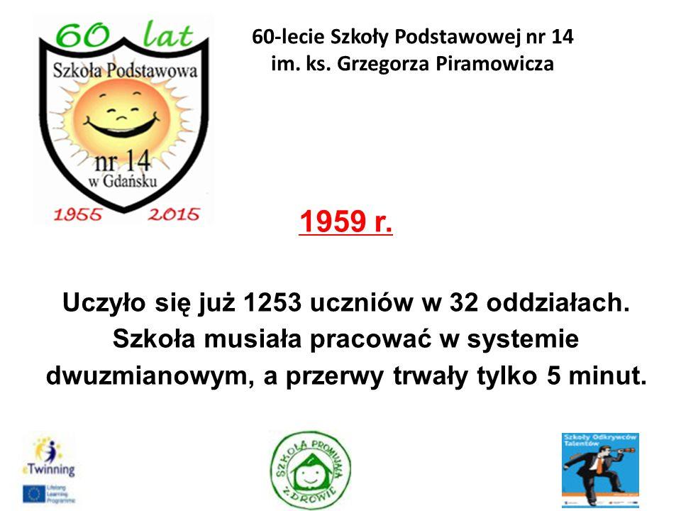 7.DYREKTOR SZKOŁY w latach 1988 – 2002 ANNA GOSTOMSKA 55 60-lecie Szkoły Podstawowej nr 14 im.