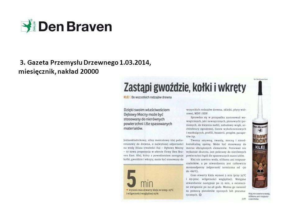 3. Gazeta Przemysłu Drzewnego 1.03.2014, miesięcznik, nakład 20000