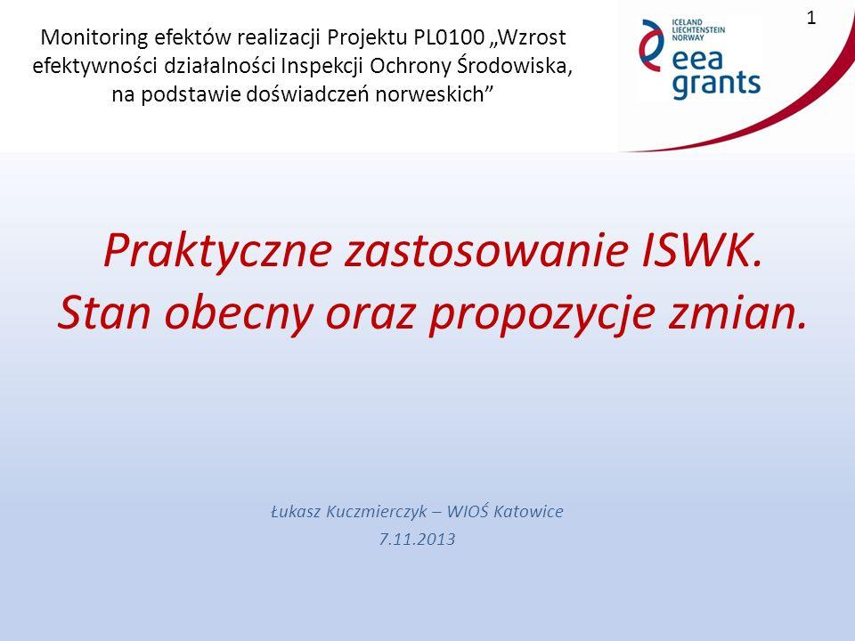 """Monitoring efektów realizacji Projektu PL0100 """"Wzrost efektywności działalności Inspekcji Ochrony Środowiska, na podstawie doświadczeń norweskich Praktyczne zastosowanie ISWK."""
