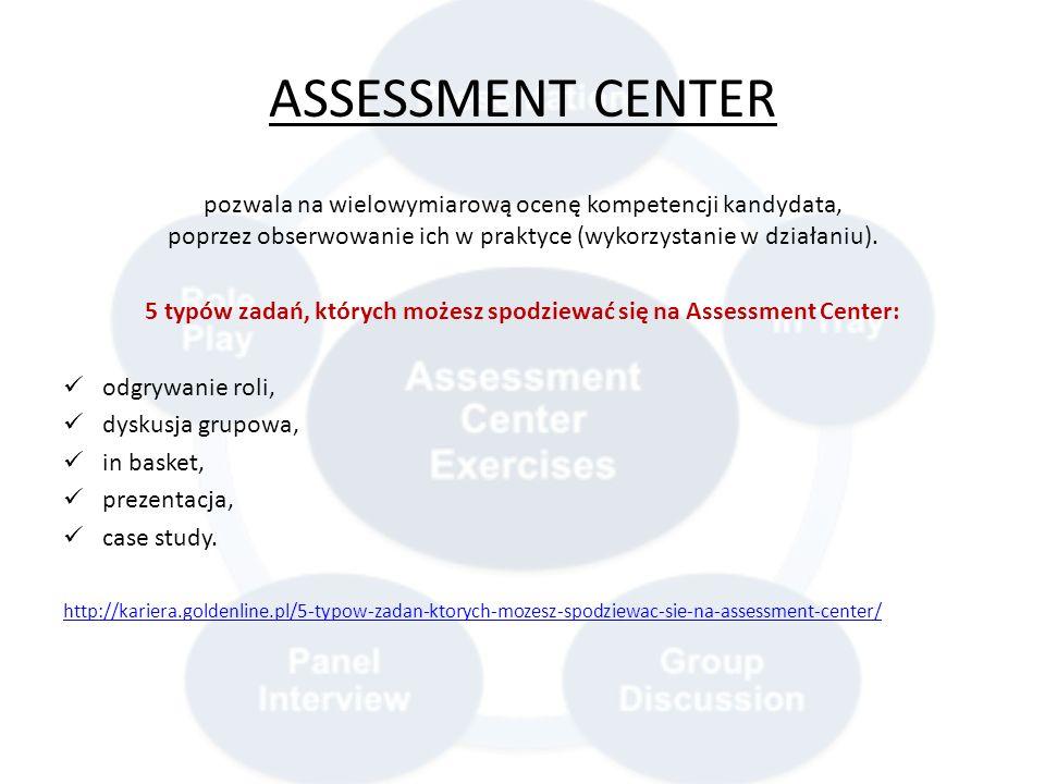 ASSESSMENT CENTER pozwala na wielowymiarową ocenę kompetencji kandydata, poprzez obserwowanie ich w praktyce (wykorzystanie w działaniu). 5 typów zada