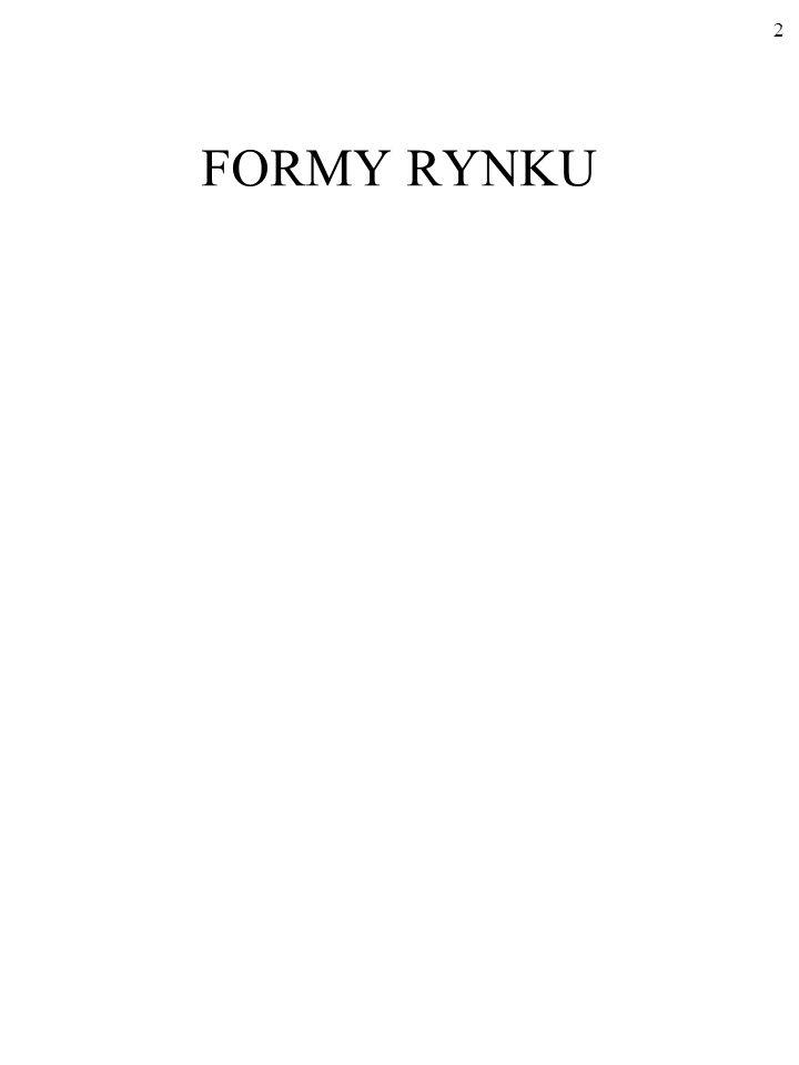 12 KOSZTY PRZEDSIĘBIORSTWA A FORMA RYNKU Obniżenie ceny i wzrost produkcji i sprzedaży powodowałyby zmniejszenie się kosztu przeciętnego, AC.