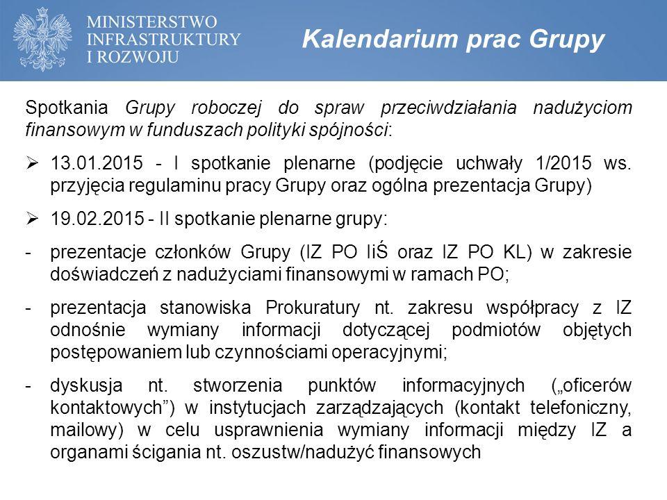 Kalendarium prac Grupy Spotkania Grupy roboczej do spraw przeciwdziałania nadużyciom finansowym w funduszach polityki spójności:  13.01.2015 - I spot