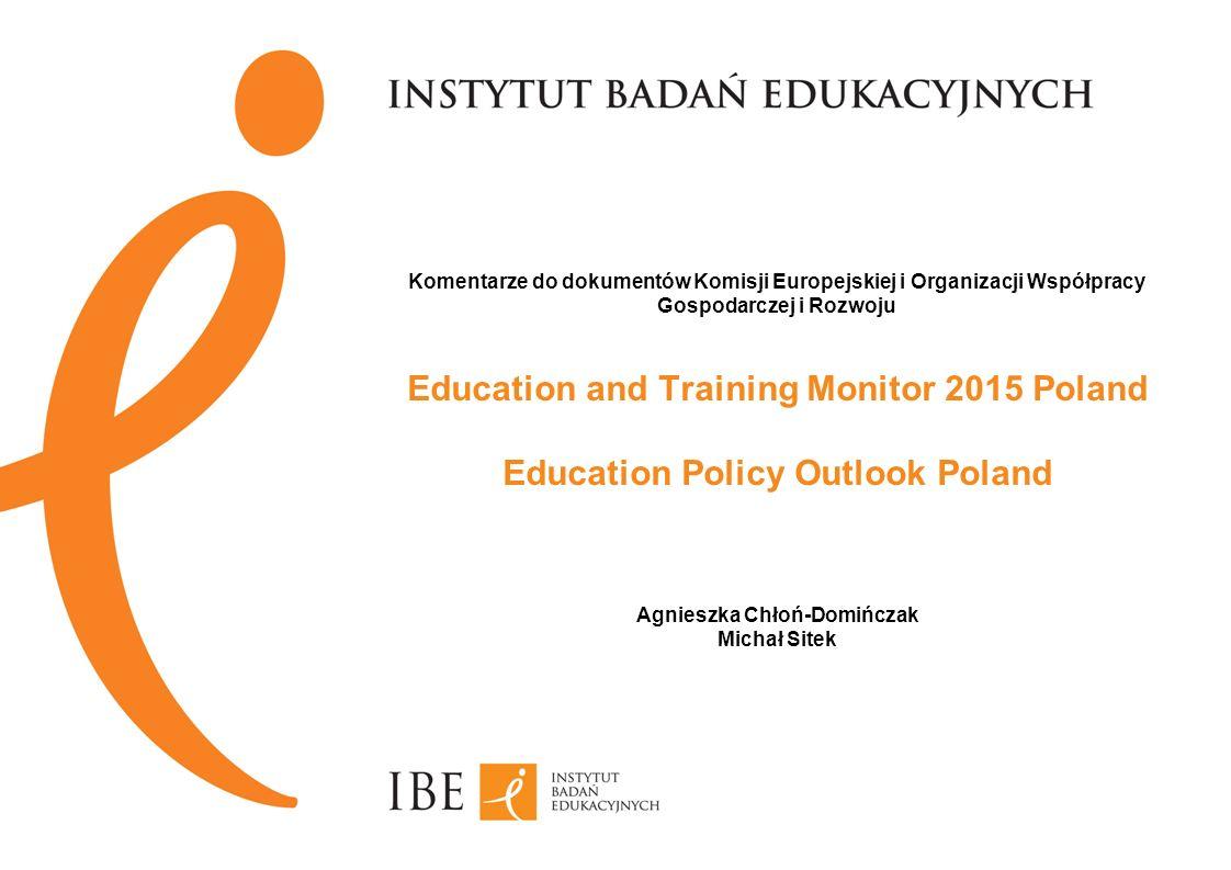 Komentarze do dokumentów Komisji Europejskiej i Organizacji Współpracy Gospodarczej i Rozwoju Education and Training Monitor 2015 Poland Education Pol