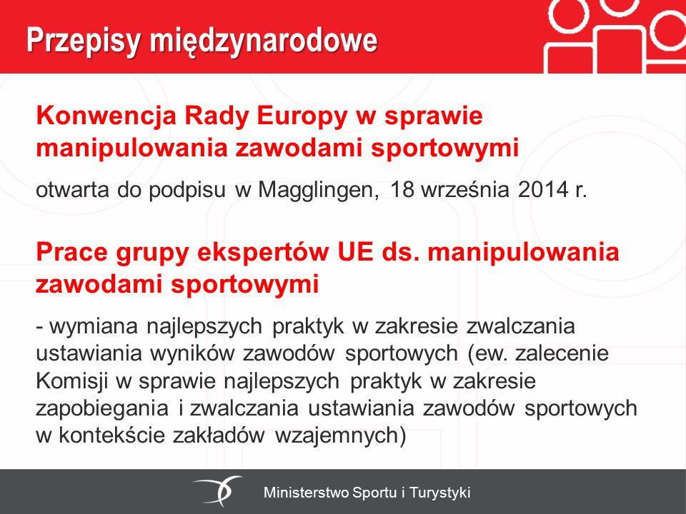 Przepisy międzynarodowe Ministerstwo Sportu i Turystyki Konwencja Rady Europy w sprawie manipulowania zawodami sportowymi otwarta do podpisu w Magglin