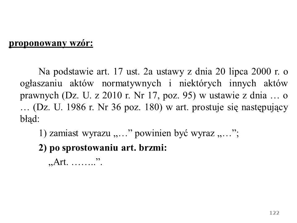 proponowany wzór: Na podstawie art. 17 ust. 2a ustawy z dnia 20 lipca 2000 r. o ogłaszaniu aktów normatywnych i niektórych innych aktów prawnych (Dz.