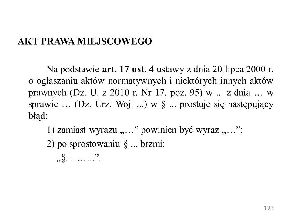 AKT PRAWA MIEJSCOWEGO Na podstawie art.17 ust. 4 ustawy z dnia 20 lipca 2000 r.