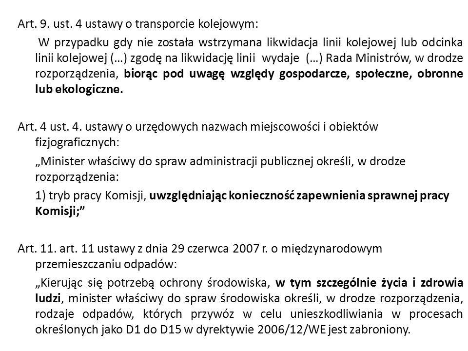 Art. 9. ust. 4 ustawy o transporcie kolejowym: W przypadku gdy nie została wstrzymana likwidacja linii kolejowej lub odcinka linii kolejowej (…) zgodę
