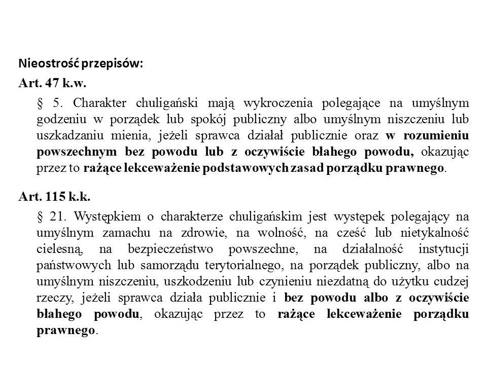 Nieostrość przepisów: Art.47 k.w. § 5.
