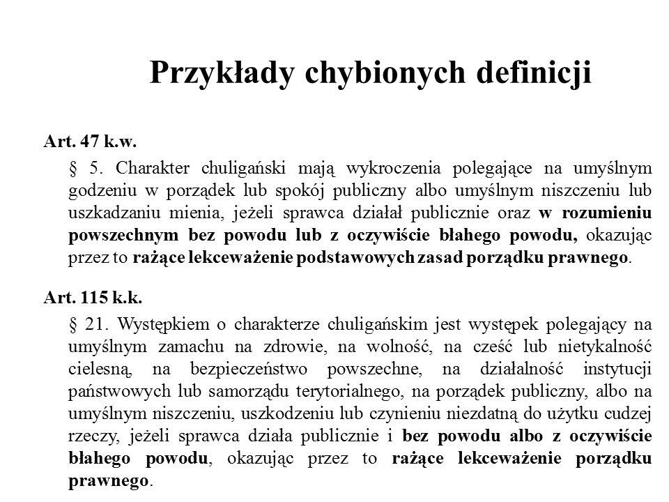 Przykłady chybionych definicji Art.47 k.w. § 5.