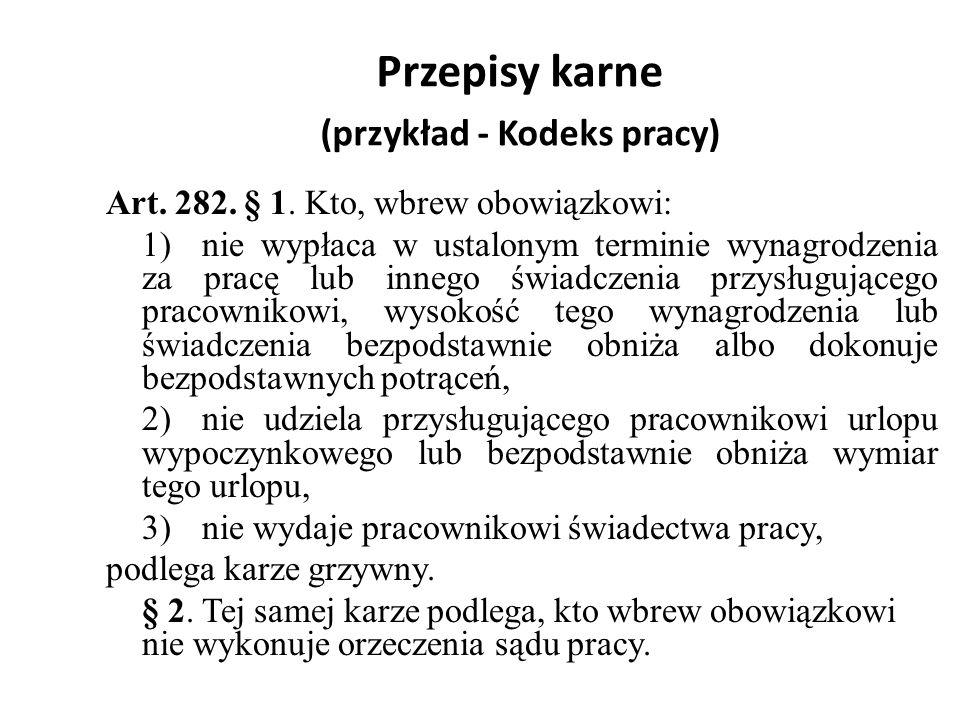 Przepisy karne (przykład - Kodeks pracy) Art.282.