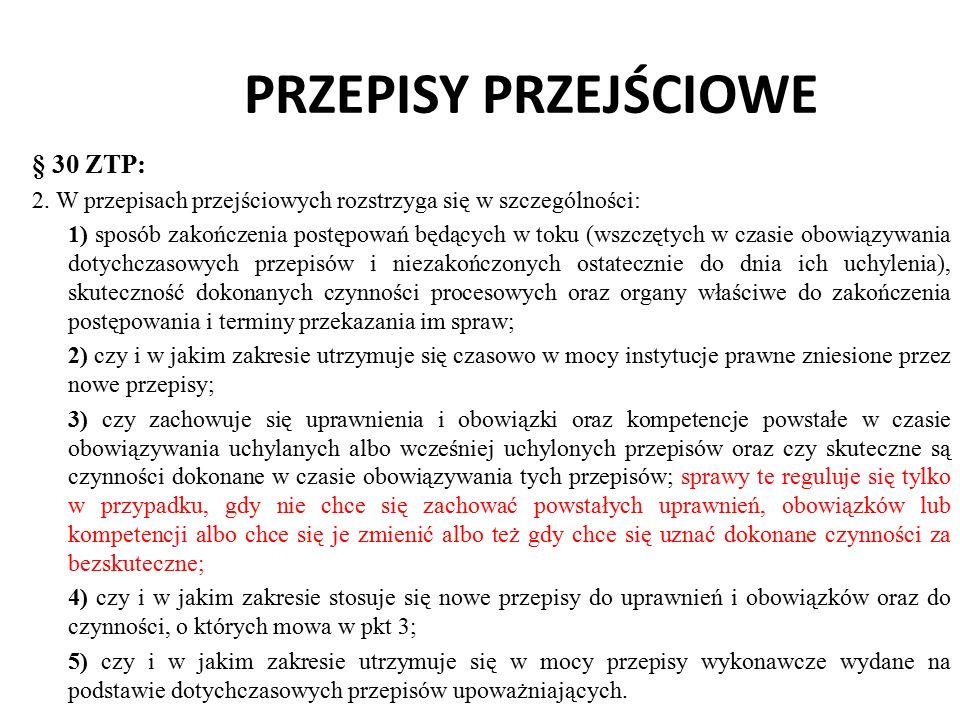 PRZEPISY PRZEJŚCIOWE § 30 ZTP: 2.