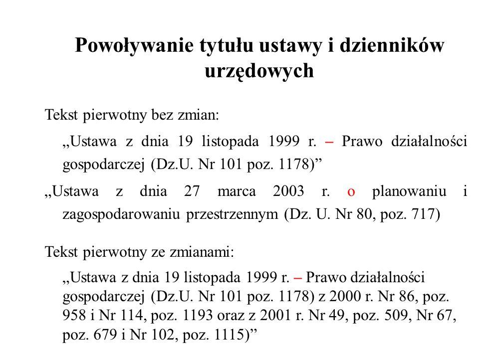 """Powoływanie tytułu ustawy i dzienników urzędowych Tekst pierwotny bez zmian: """"Ustawa z dnia 19 listopada 1999 r."""