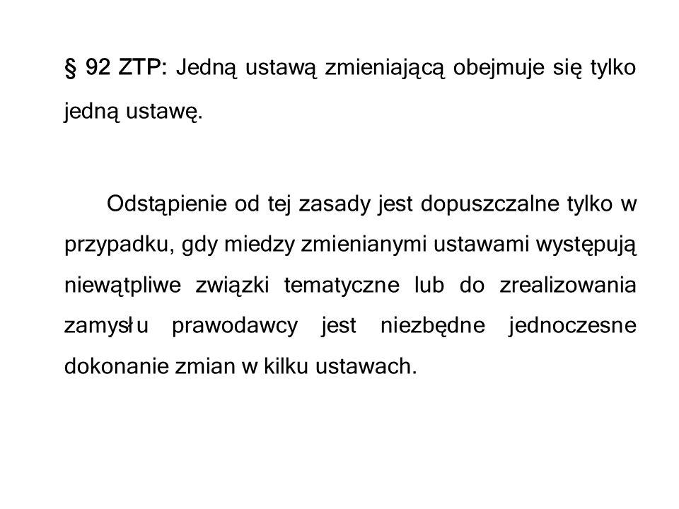 § 92 ZTP: Jedną ustawą zmieniającą obejmuje się tylko jedną ustawę.