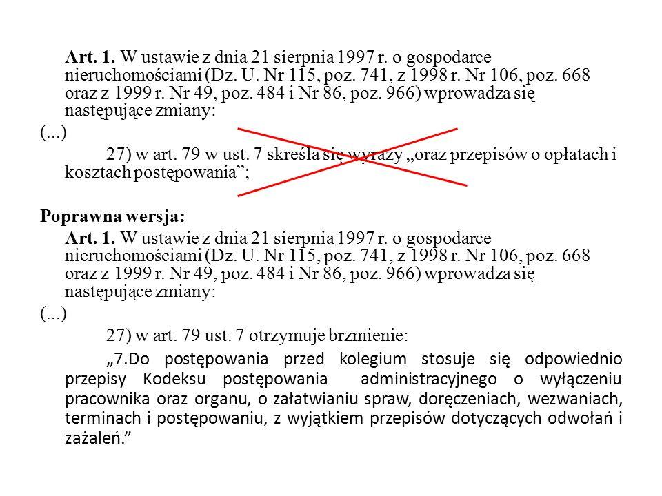 Art.1. W ustawie z dnia 21 sierpnia 1997 r. o gospodarce nieruchomościami (Dz.