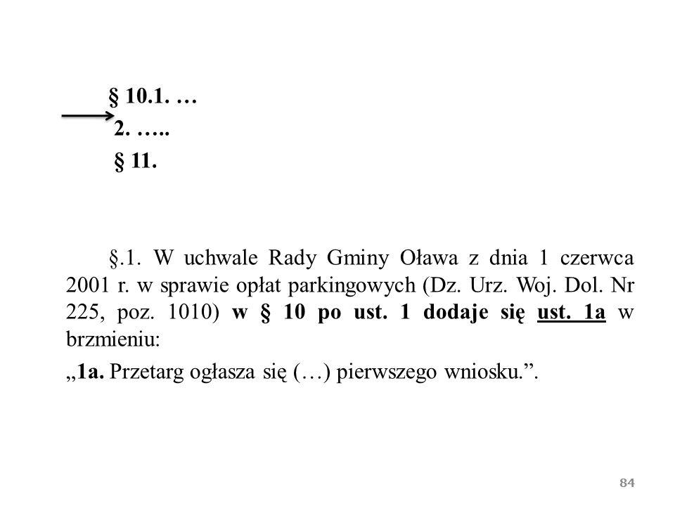 § 10.1.… 2. ….. § 11. §.1. W uchwale Rady Gminy Oława z dnia 1 czerwca 2001 r.