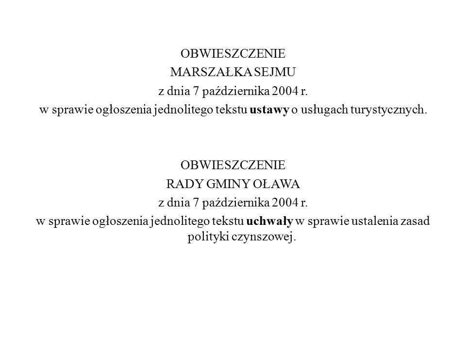 OBWIESZCZENIE MARSZAŁKA SEJMU z dnia 7 października 2004 r. w sprawie ogłoszenia jednolitego tekstu ustawy o usługach turystycznych. OBWIESZCZENIE RAD