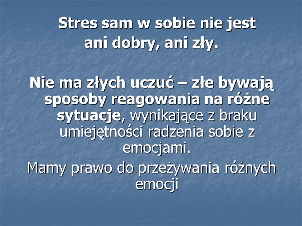 Stres sam w sobie nie jest ani dobry, ani zły.