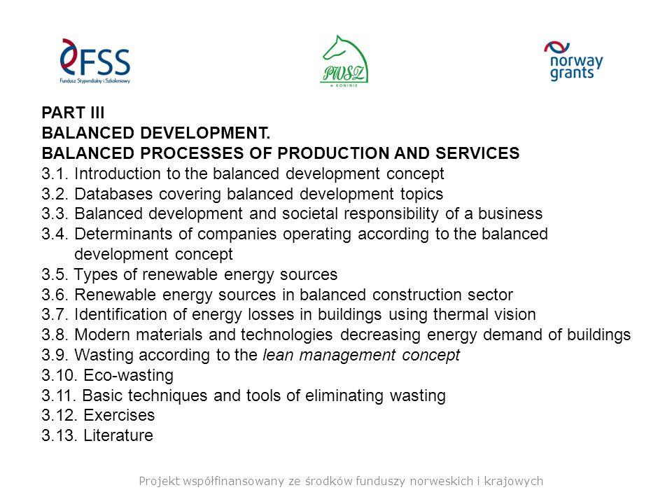 Projekt współfinansowany ze środków funduszy norweskich i krajowych PART III BALANCED DEVELOPMENT.