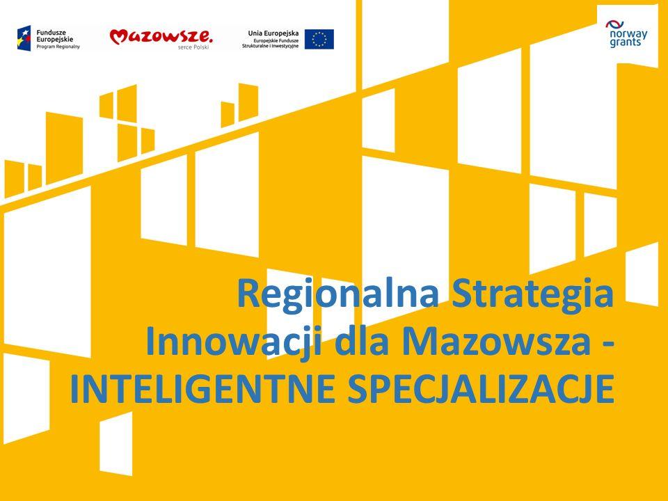 Regionalna Strategia Innowacji dla Mazowsza - INTELIGENTNE SPECJALIZACJE