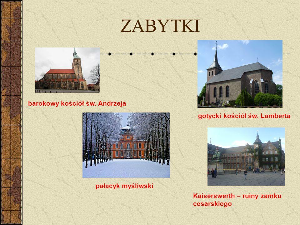 ZABYTKI barokowy kościół św. Andrzeja gotycki kościół św. Lamberta pałacyk myśliwski Kaiserswerth – ruiny zamku cesarskiego