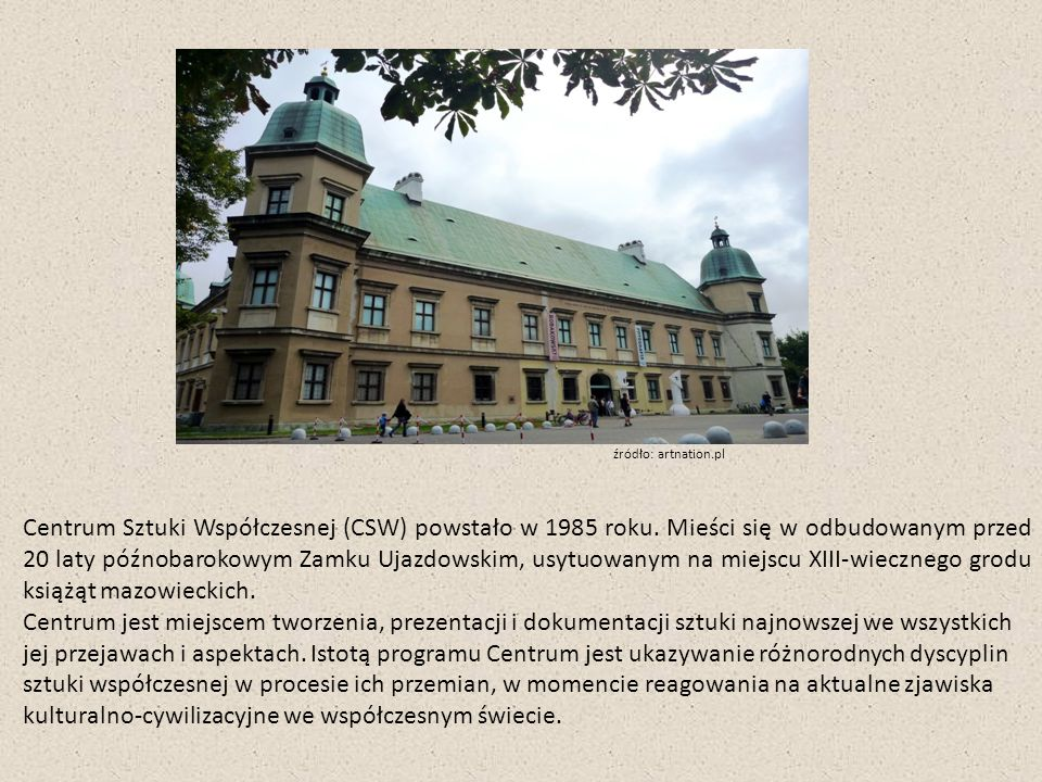 Centrum Sztuki Współczesnej (CSW) powstało w 1985 roku.