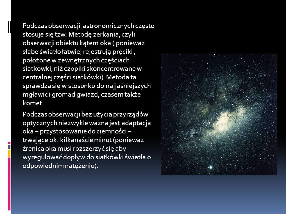 Podczas obserwacji astronomicznych często stosuje się tzw.