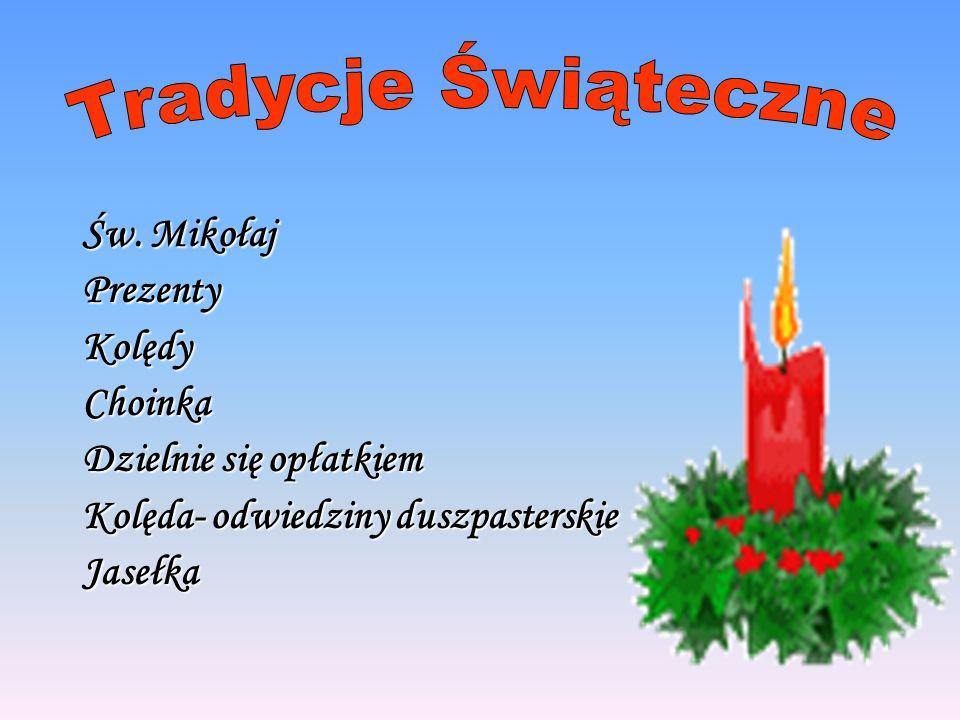Św. Mikołaj Prezenty Kolędy Choinka Dzielnie się opłatkiem Kolęda- odwiedziny duszpasterskie Jasełka