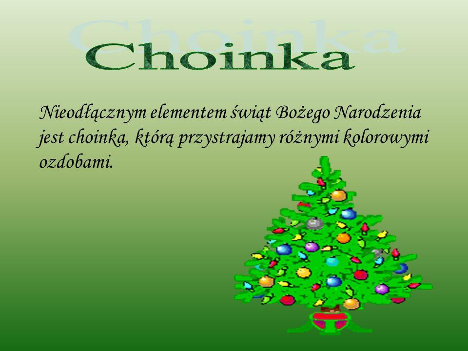 Nieodłącznym elementem świąt Bożego Narodzenia jest choinka, którą przystrajamy różnymi kolorowymi ozdobami.